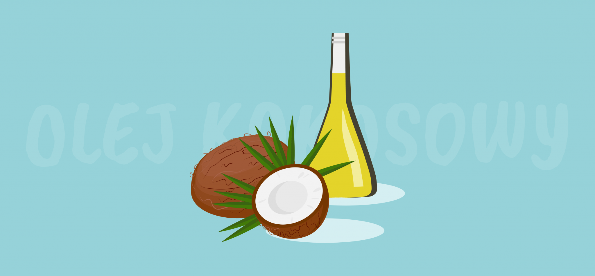 Olej kokosowy – co powinieneś o nim wiedzieć?