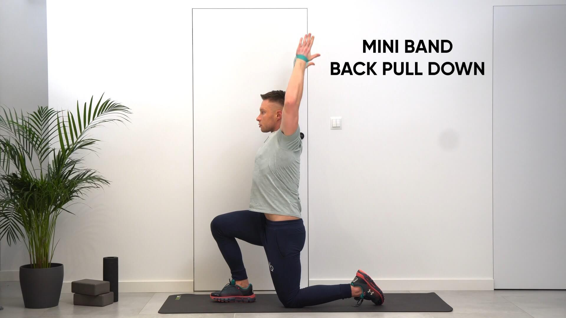 Mini band back pull down