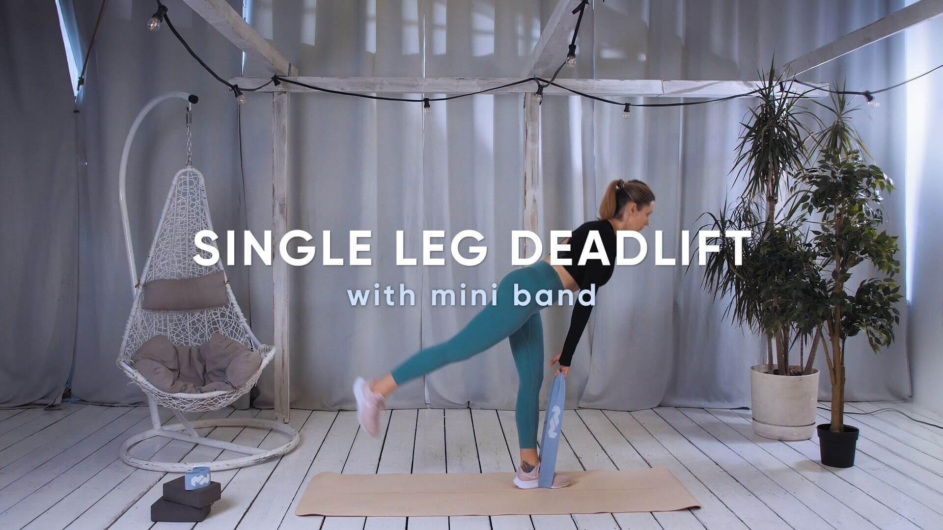 Single leg deadlift with mini band