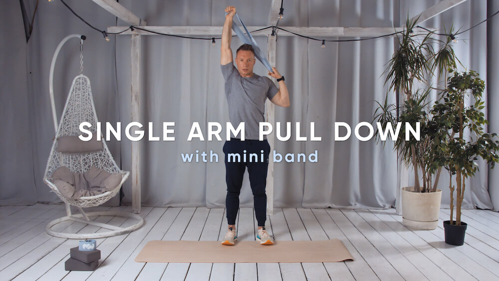 Single arm pull down with mini band