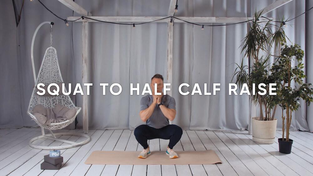 Squat to half calf raise