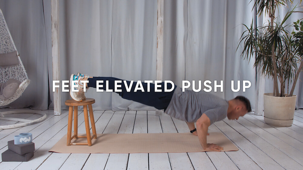 Feet elevated push up