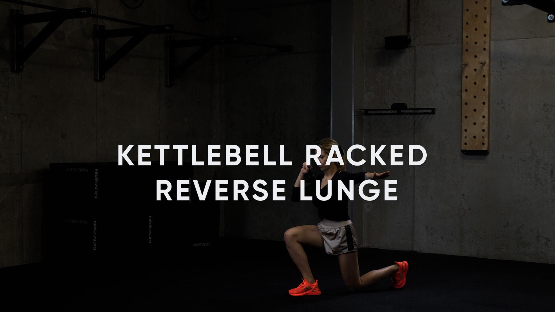 Kettlebell Racked Reverse Lunge