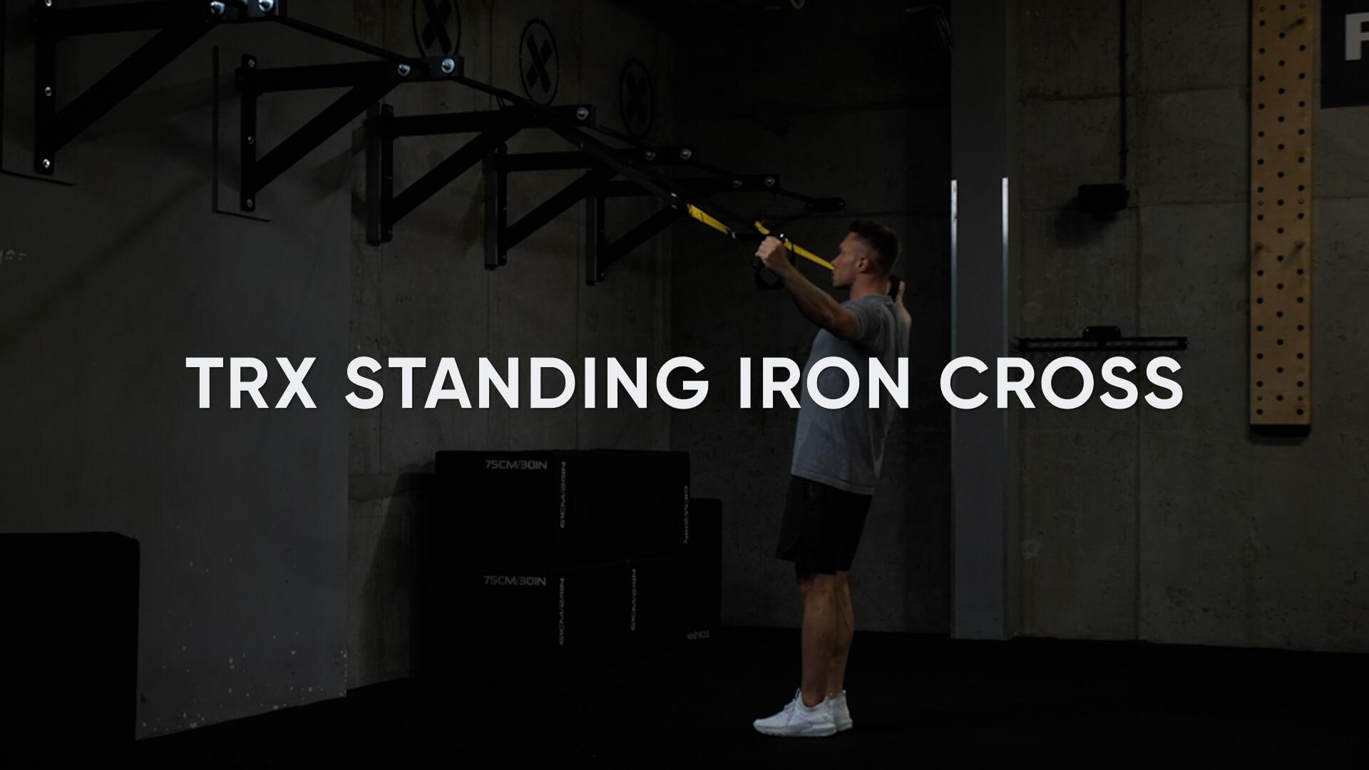 TRX Standing Iron Cross